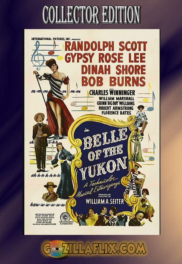 Belle of the Yukon Collector Edition~ Randolph Scott, Gypsy Rose