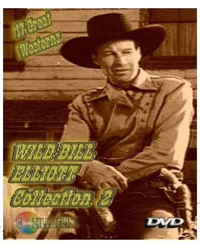 Wild Bill Elliott Collection 2 ~ 15 Great Westerns