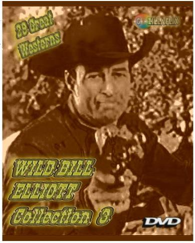 Wild Bill Elliott Collection III ~ 9 DVD ~ 29 Westerns