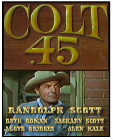 Colt .45 ~ Randolph Scott ~ Lloyd Bridges
