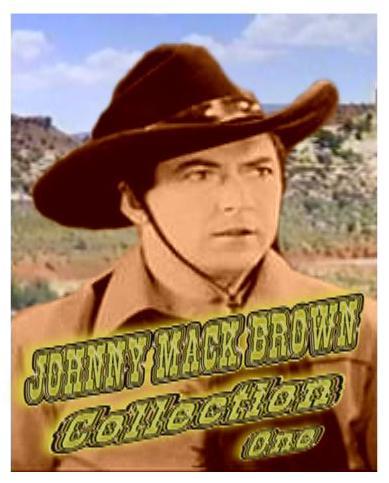 Johnny Mack Brown Collection I ~ 8 Great Westerns