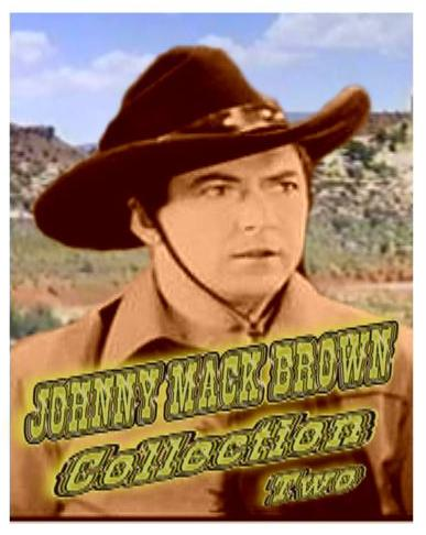 Johnny Mack Brown Collection II ~ 8 Great Westerns