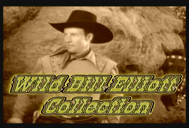 Wild Bill Elliott Collection I ~ 10 DVD ~ 34 Great Westerns