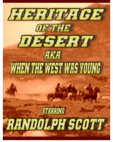 Heritage of the Desert ~ Randolph Scott