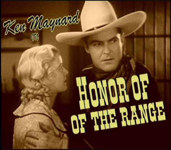 Honor of the Range ~ Ken Maynard