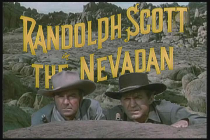 The Nevadan ~ Randolph Scott