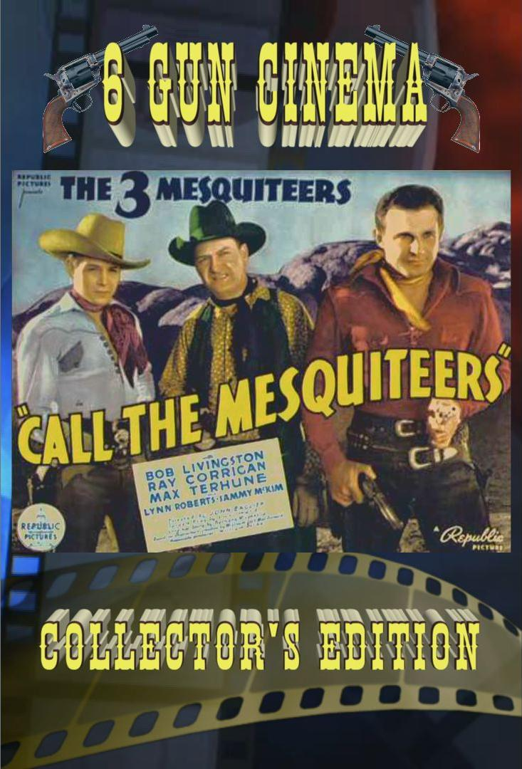 Call the Mesquiteers ~ Collector's Edition