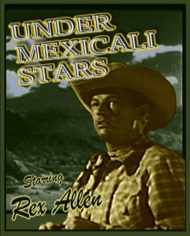 Under Mexicali Stars ~ Rex Allen